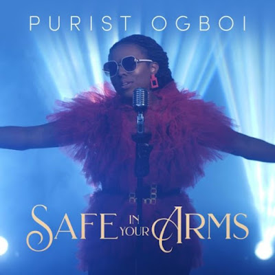 Safe in Your Arms by Purist Ogboi Lyrics