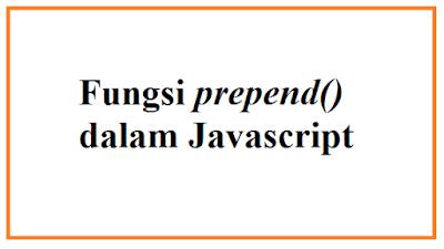 Fungsi prepend() dalam Javascript