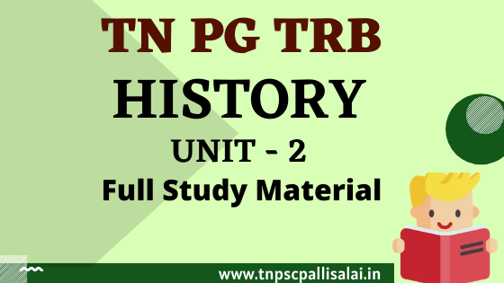 PG TRB History Unit 2 Study Material PDF free Download