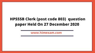 HPSSSB Clerk (post code 803)  question paper Held On 27 December 2020
