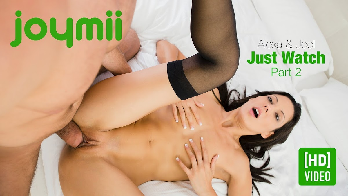 Joymii01-18 Alexa & Joel - Just Watch Part 2 (HD Video) 11020