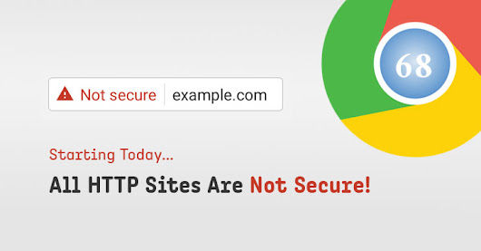 From today, Google Chrome starts marking all non-HTTPS sites 'Not Secure'