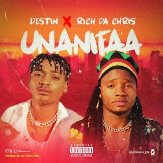 AUDIO | Destin ft  Rich Da Chris – Unanifaa | Download