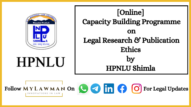 [Online] Capacity Building Programme on Legal Research & Publication Ethics by HPNLU Shimla [Register Soon]