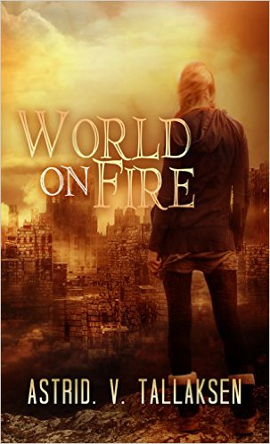 World on Fire, paranormal romance, image, Astrid V. Tallaksen