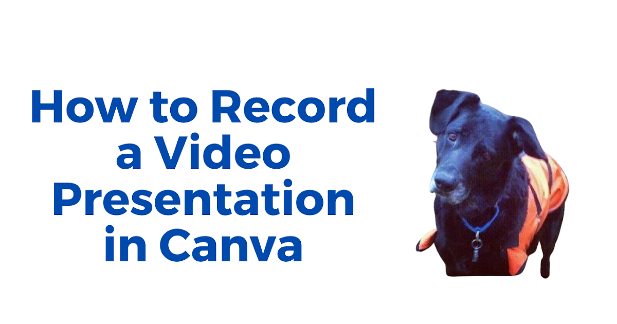 How to Record a Video Presentation in Canva
