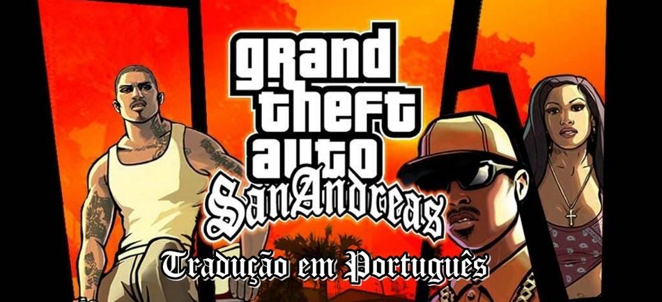 Nova Tradução em Portugues PT-BR para GTA San Andreas