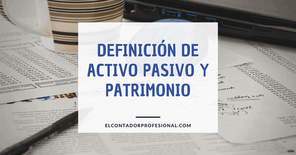 definicion de activo pasivo y patrimonio