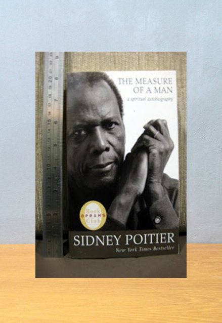 THE MEASURE OF A MAN: A SPIRITUAL AUTOBIOGRAPHY, Sidney Poitier
