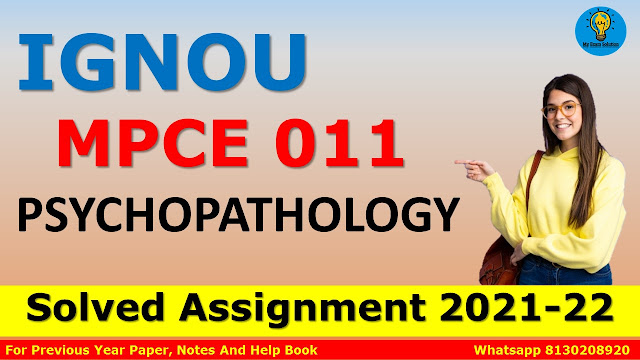 MPCE 011 PSYCHOPATHOLOGY Solved Assignment 2021-22