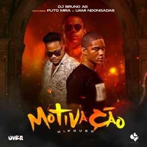 DJ Bruno Ag Motivacao feat Puto Mira Uami Ndongadas
