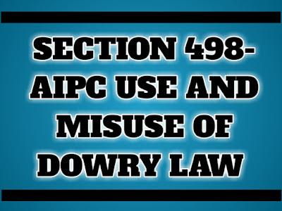 https://www.sunilgoyaladvocate.com/2020/06/section-498a-ipc-cruelty-use-and-misuse.html