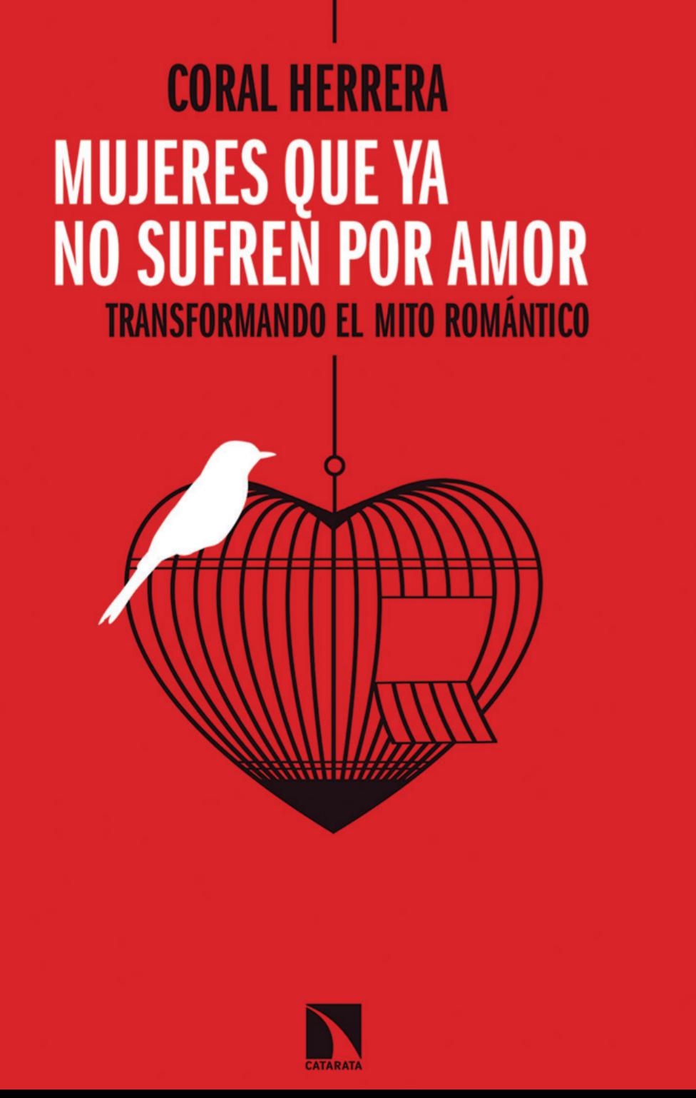 Coral Herrera Gomez Blog Mujeres Que Ya No Sufren Por Amor