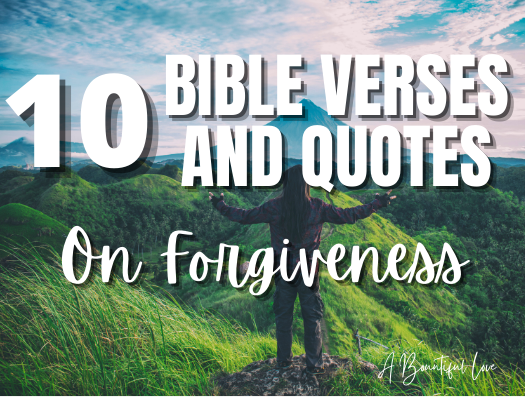 Top 10 Forgiveness Bible Passages and Quotes