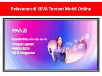 Pelayanan di SEVA Tempat Mobil Online