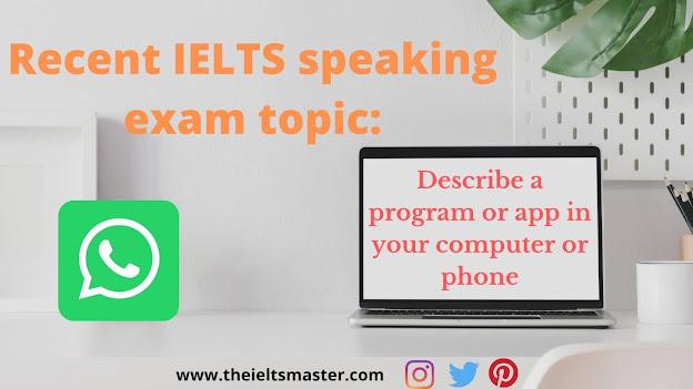 recent-speaking-ielts-topicDescribe-program-app-in-your-computer-phone