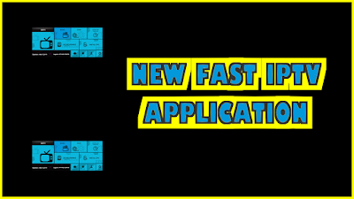 NEW FAST IPTV APPLICATION FOR ALL DEVICES