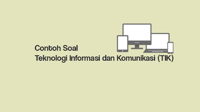 Contoh Soal TIK (Teknologi Informasi dan Komunikasi) Kelas 8 Pilihan Ganda Beserta Jawabannya
