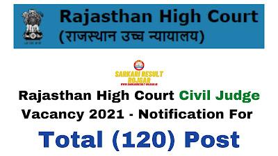 Free Job Alert: Rajasthan High Court Civil Judge Vacancy 2021 - Notification For Total (120) Post