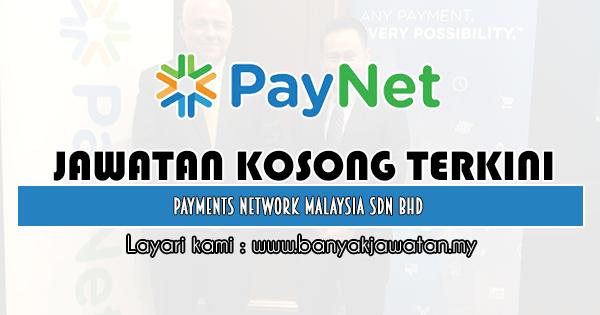Jawatan Kosong di Payments Network Malaysia Sdn Bhd - 30 ...