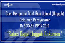 Cara Mengatasi Tidak Bisa Upload (Unggah) Dokumen Persyaratan Di SSCASN PPPK 2019