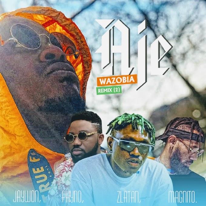New Music:-Jawon-Aje Wazobia remix part 2-ft-Phyno ft Zlanta ft Magnito