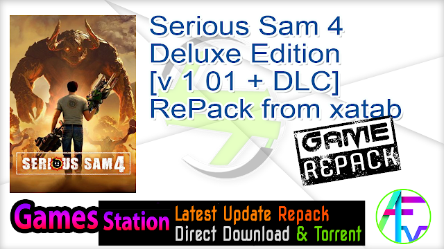 Serious Sam 4 Deluxe Edition [v 1 01 + DLC] RePack from xatab