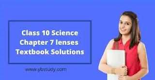Class 10 lenses textbook solutions