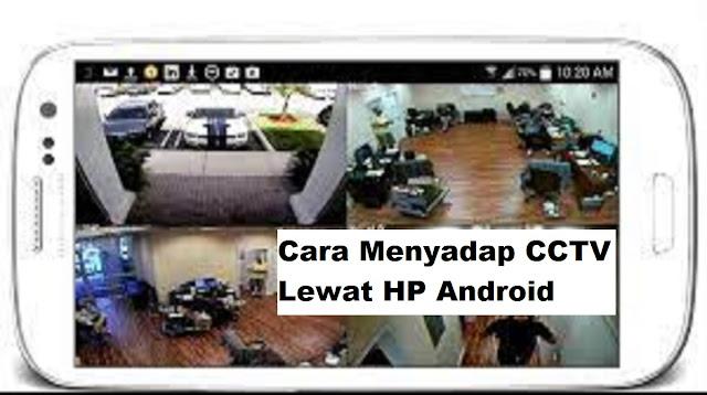 Cara Menyadap CCTV Lewat HP