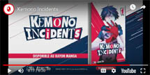 http://blog.mangaconseil.com/2019/07/video-bande-annonce-kemono-incidents.html