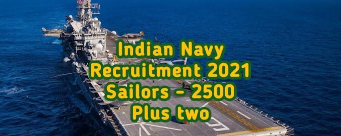 Indian Navy Recruites 2500 Sailors in 2021 – Apply Online.