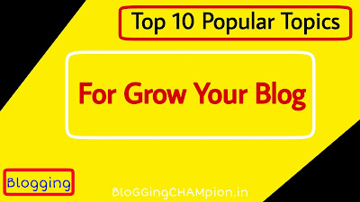 10 Popular Topics for Rapid Earning by Creating a New Blog