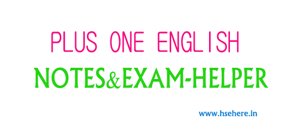 PLUS ONE ENGLISH NOTES&EXAM-HELPER - Hse Here