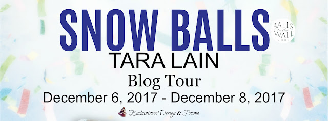 Blog Tour: Guestpost, Excerpt & Giveaway -- Tara Lain - Snow Balls
