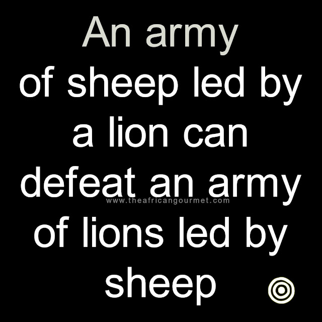 An army of sheep led by a lion can defeat an army of lions led by sheep