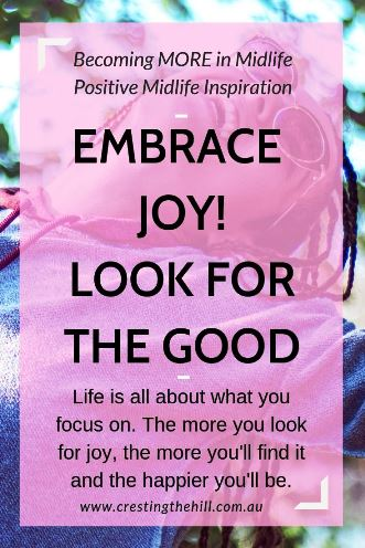 It's all about living life to the full and Embracing Joy - we often forget that what we choose to look for in life is what we find. Search for the happy and joyful and watch your life change. #joy #happiness