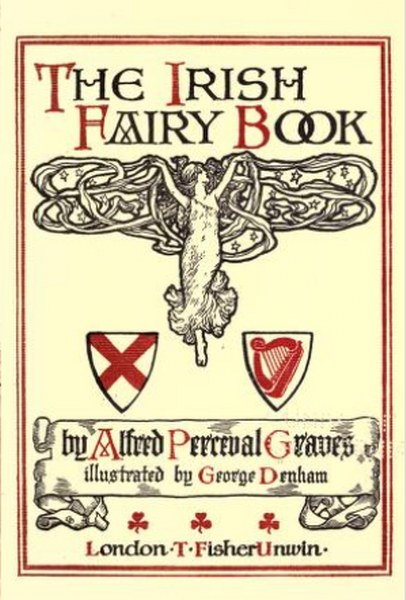 The Irish Fairy Book by Alfred Perceval Graves in pdf