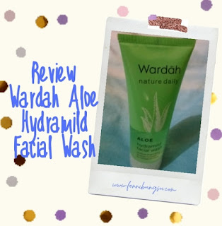 Wardah nature daily, Wardah nature daily witch hazel, Wardah nature daily aloe, Wardah nature daily aloe hydramild facial wash, harga Wardah nature daily aloe hydramild facial wash, ingredient Wardah nature daily aloe hydramild facial wash, kandungan Wardah nature daily aloe hydramild facial wash, Wardah nature daily aloe hydramild facial wash harga, Wardah nature daily aloe hydramild facial wash untuk kulit wajah apa, manfaat Wardah nature daily aloe hydramild facial wash, Wardah nature daily sheet mask, Wardah nature daily aloe hydramild series, Wardah nature daily aloe hydramild gel, Wardah nature daily aloe hydramild facial wash ingredients, Wardah nature daily aloe facial wash, Wardah nature daily aloe hydramild facial wash skincarisma, Wardah nature daily aloe hydramild facial wash review, review Wardah nature daily aloe hydramild facial wash,