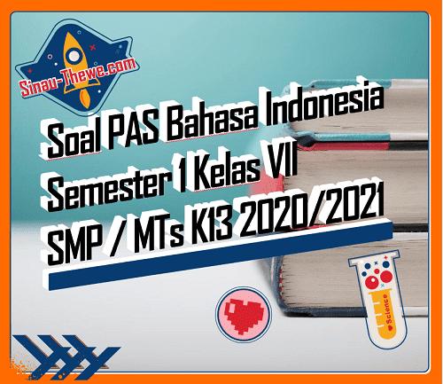 Soal Jawaban Pas Bahasa Indonesia Kelas Vii Smp Semester Gasal 2020 2021 Sinau Thewe Com