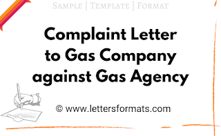 Sample Complaint Letter to Gas Company against Gas Agency