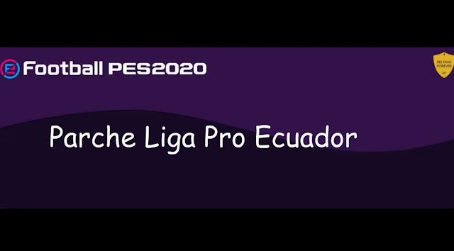 Parche Liga Pro Ecuador For eFootball PES2020