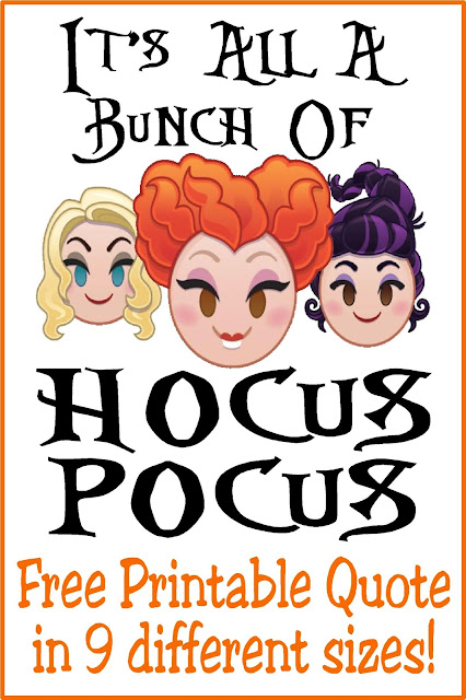 It's all a bunch of Hocus Pocus! But we love Halloween anyway, so grab these Hocus Pocus quote printables in 9 different sizes perfect for all your Halloween decorating and party needs.