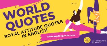 Royal Attitude Quotes
