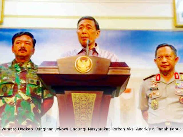 Wiranto Ungkap Keinginan Jokowi Lindungi Masyarakat Korban Aksi Anarkis di Tanah Papua