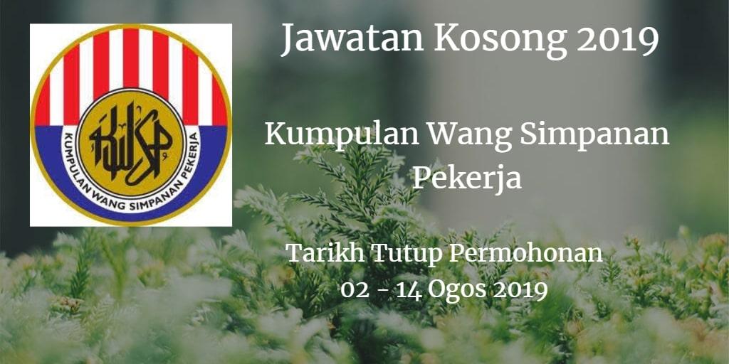 Jawatan Kosong KWSP 02 - 14 Ogos 2019