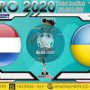 PREDIKSI BOLA NETHERLANDS VS UKRAINE SENIN, 14 JUNI 2021