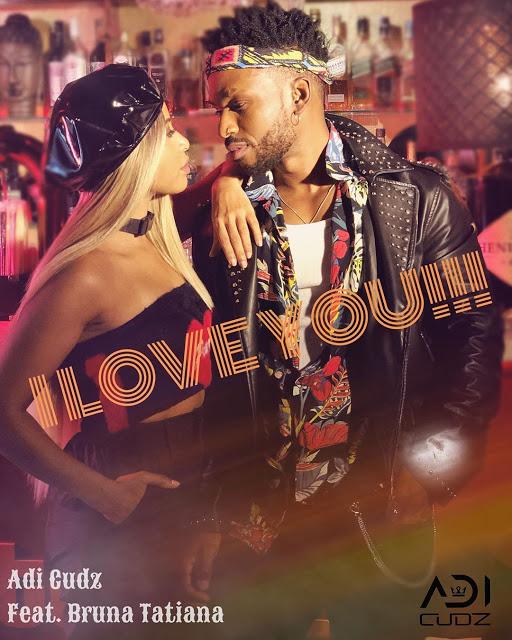 Adi Cudz - I Love You (feat. Bruna Tatiana)