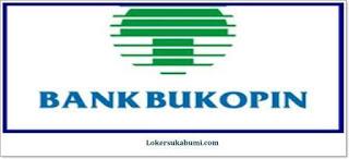 Lowongan Kerja Bank BUKOPIN KCP CIANJUR & SUKABUMI Terbaru
