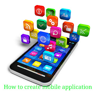 How to create mobile apps in easy way