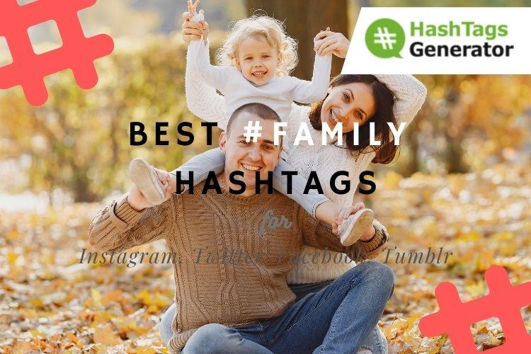 Best Hashtags for #family - on Instagram, Twitter, Facebook, Tumblr